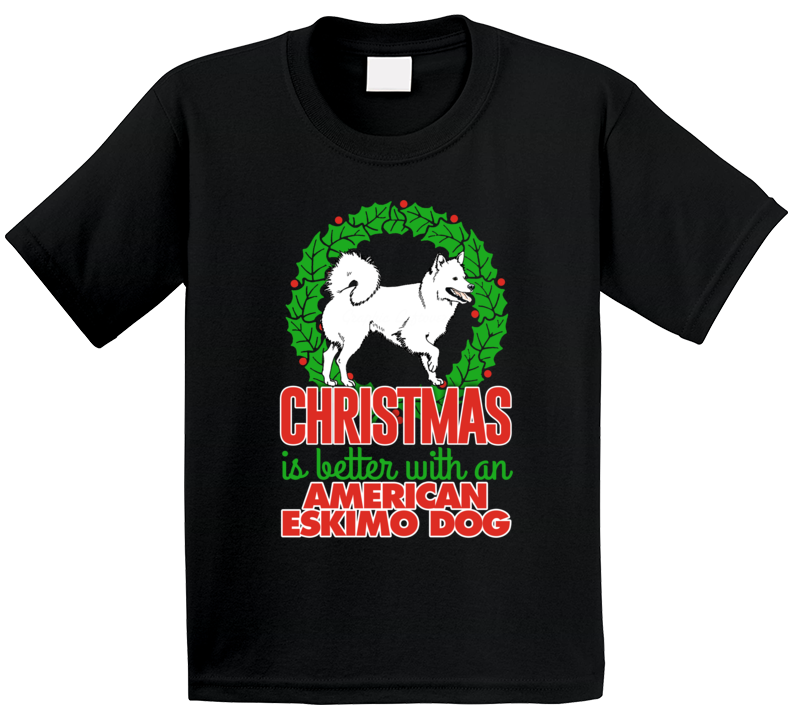Christmas Is Better With An American Eskimo Holiday Custom Dog Breed Gift Kids T Shirt