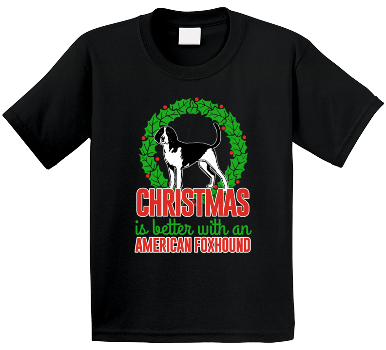 Christmas Is Better With An American Foxhound Cute Holiday Custom Dog Breed Gift Kids T Shirt