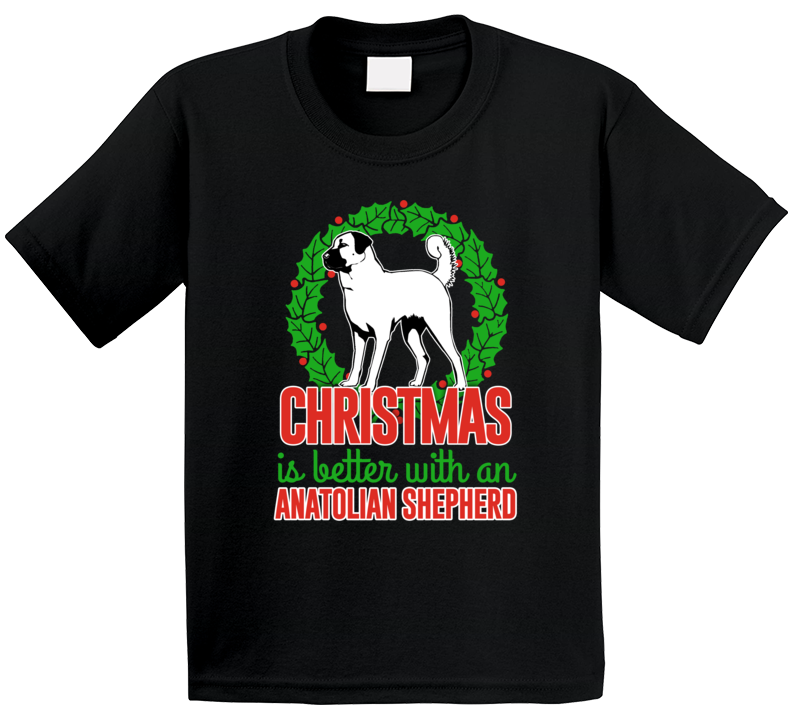 Christmas Is Better With An Anatolian Shepherd Cute Holiday Custom Dog Breed Gift Kids T Shirt