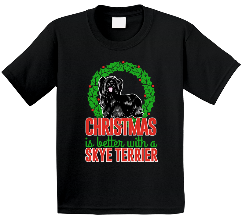 Christmas Is Better With A Skye Terrier Holiday Custom Dog Breed Gift Kids T Shirt