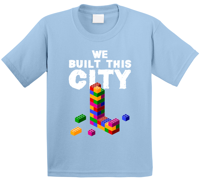 We Built This City Cute Block Toy Kids T Shirt