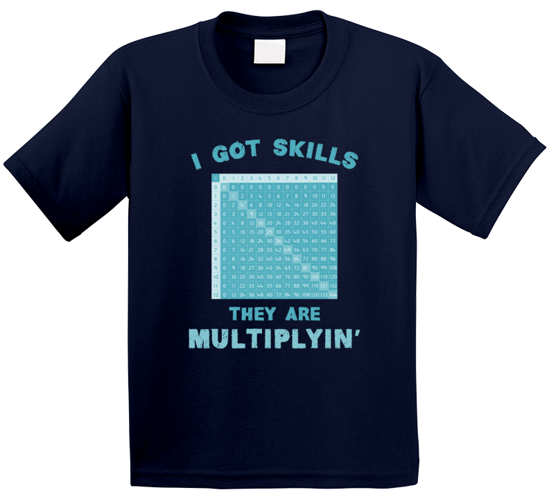 I Got Skills They Multiplying Grease Funny Kids T Shirt