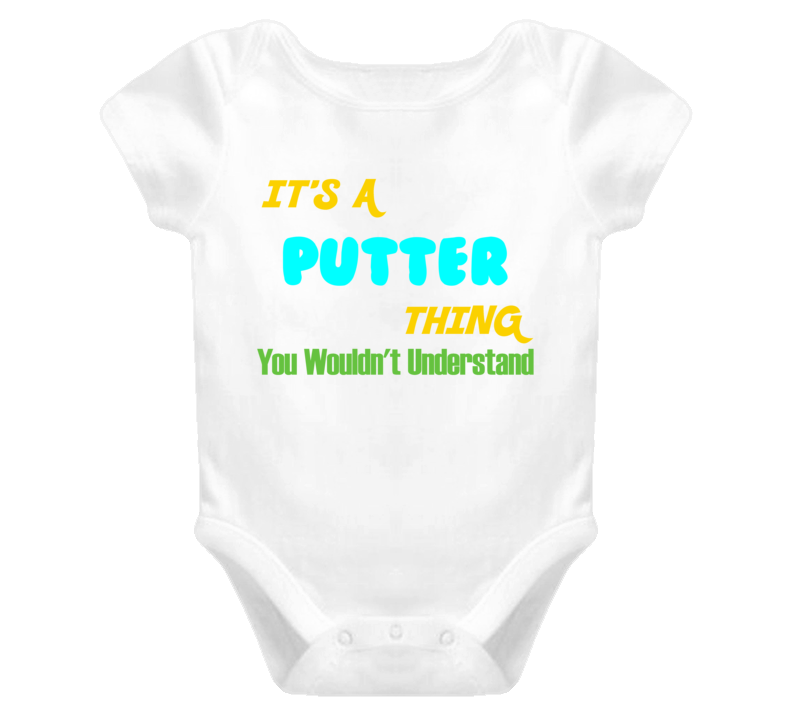 It's a Putter Thing You Wouldn't Understand Baby One Piece