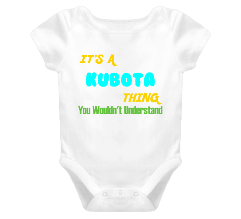 It's a Kubota Thing You Wouldn't Understand Baby One Piece