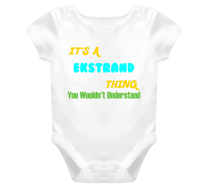It's a Ekstrand Thing You Wouldn't Understand Baby One Piece