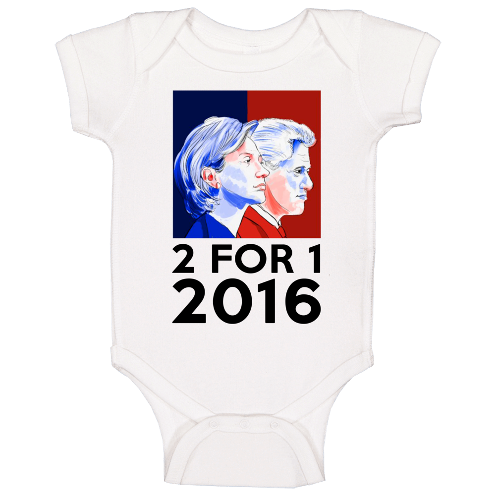 Two For One Hillary And Bill Clinton Fun 2016 President Campaign Baby One Piece