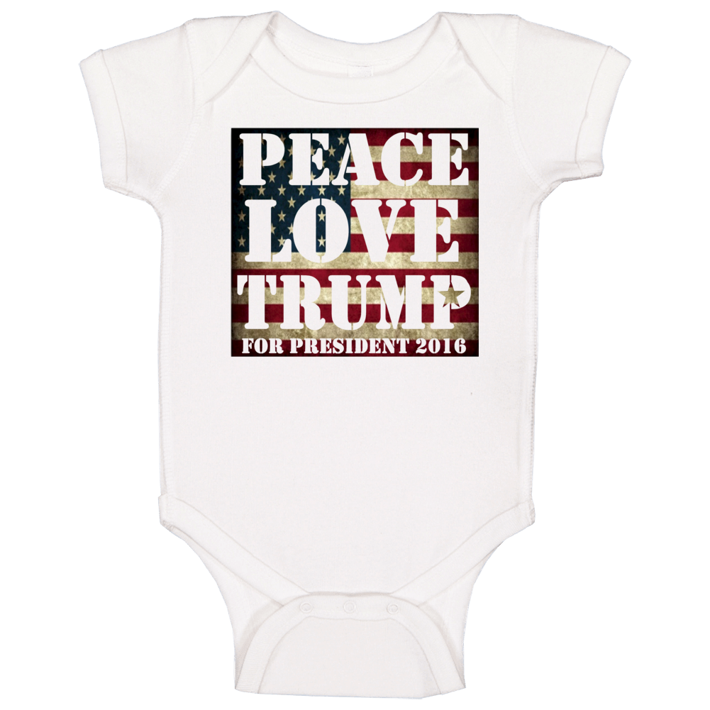 Peace Love Trump For President 2016 Political Baby One Piece
