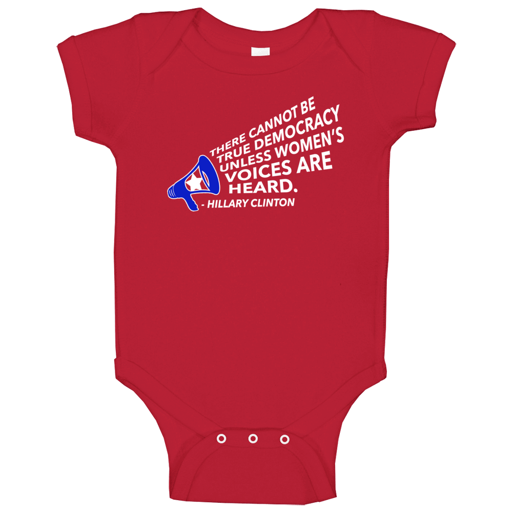 True Democracy Womens Voices Are Heard Hillary Clinton Quote Baby One Piece