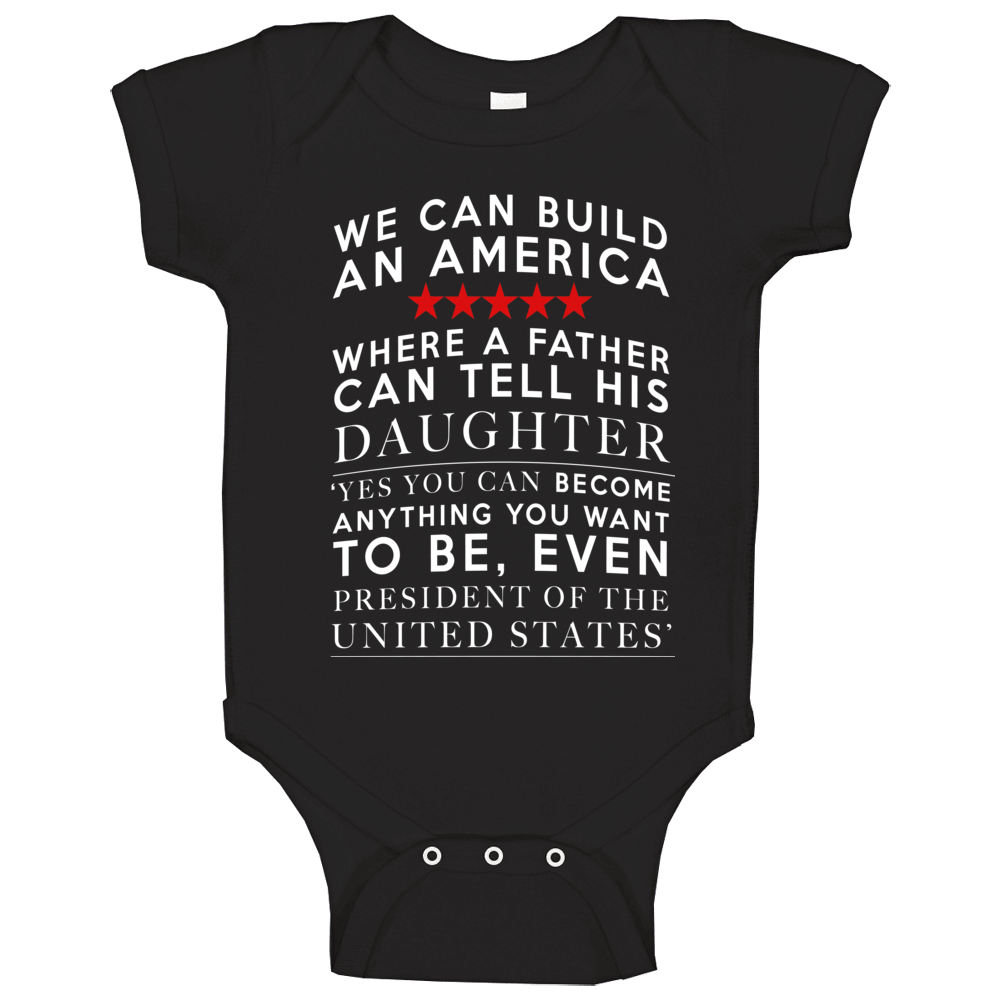 We Can Build An America Hillary Clinton Quote Baby One Piece