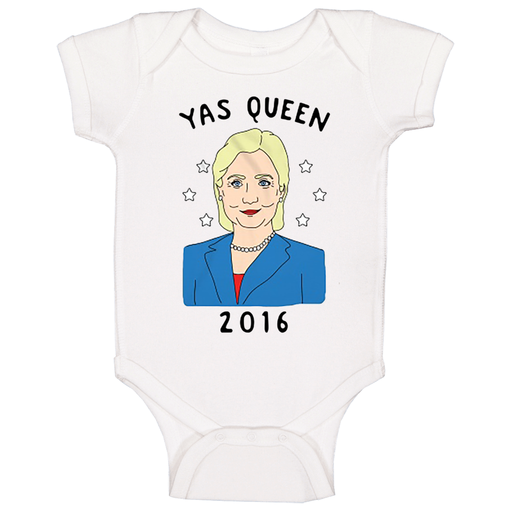 Yas Queen Broad City Hillary Clinton 2016 Political Campaign Baby One Piece
