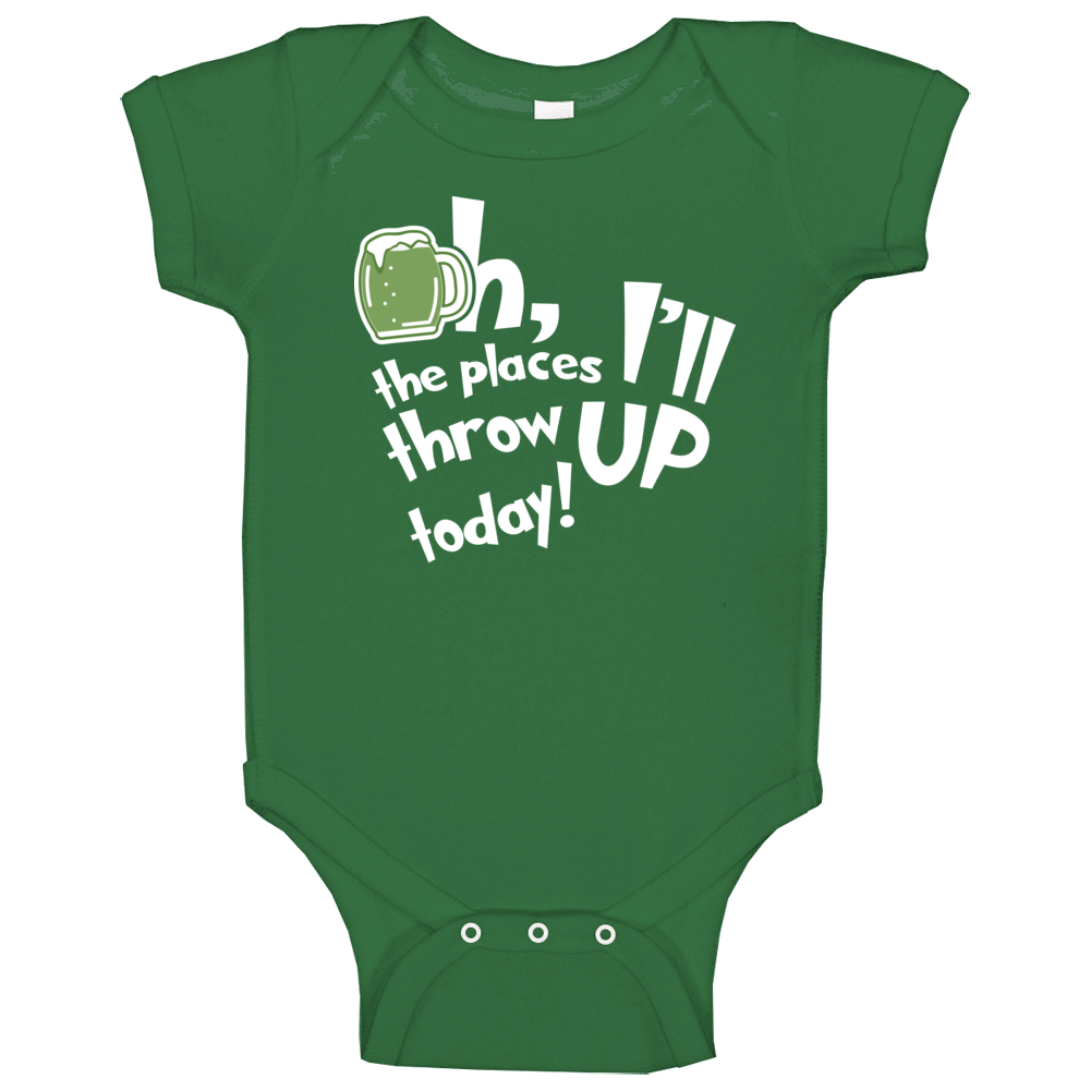 Oh The Places I'll Throw Up Today St. Patrick's Day Baby One Piece