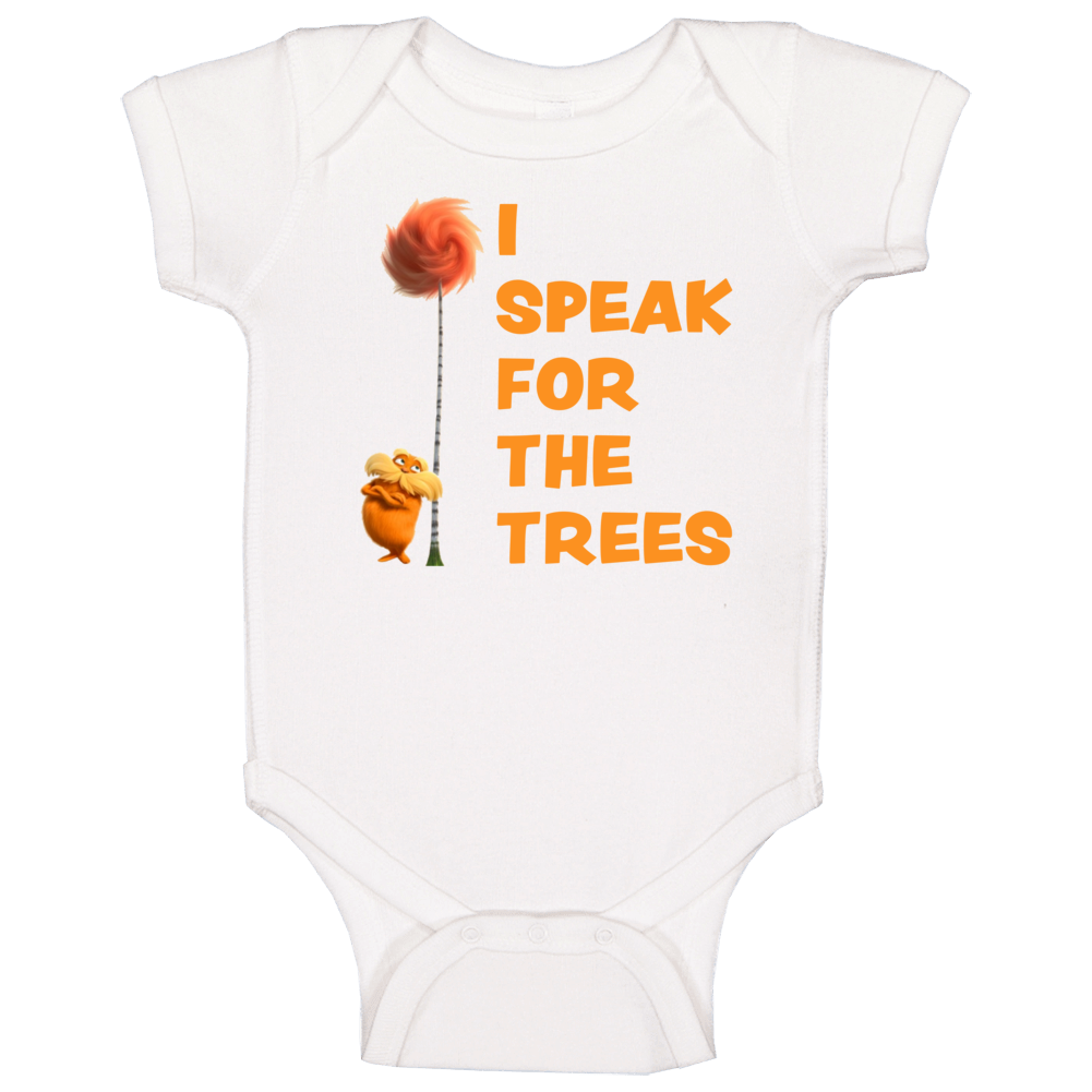 I Speak For The Trees Cool The Lorax Movie Fan Baby One Piece