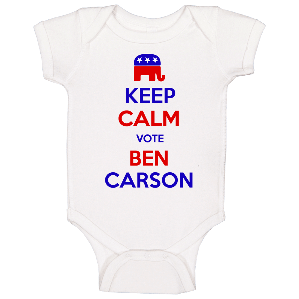Keep Calm Vote For Ben Carson Republican President Baby One Piece