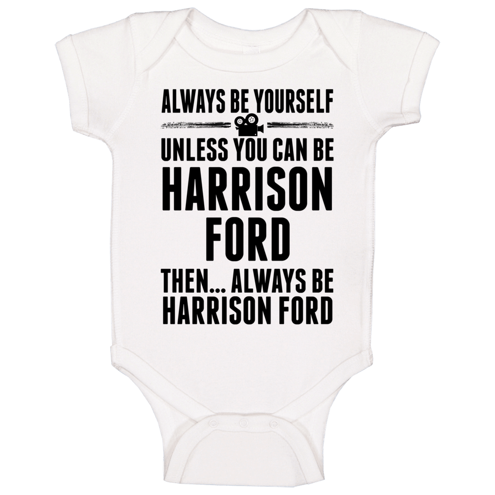 Always Be Harrison Ford Baby One Piece