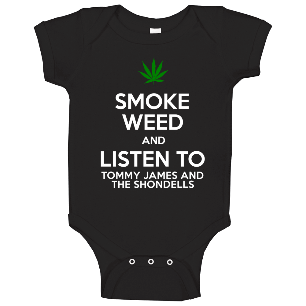 Smoke Weed And Listen To Tommy James And The Shondells Baby One Piece