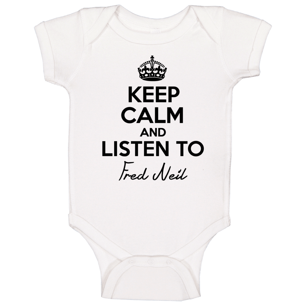 Keep Calm And Listen To Fred Neil Music Baby One Piece