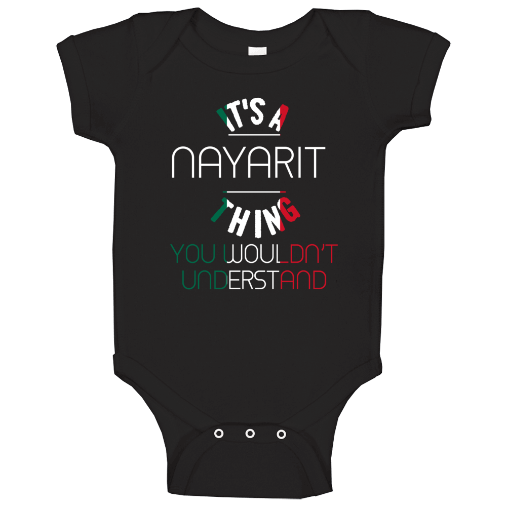 It's A Nayarit Thing You Wouldn't Understand Mexico City Baby One Piece