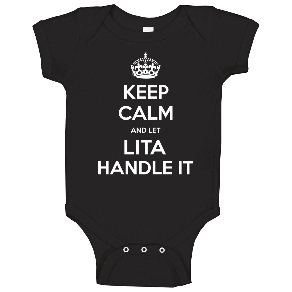 Keep Calm And Let Lita Handle It Custom First Name Baby One Piece