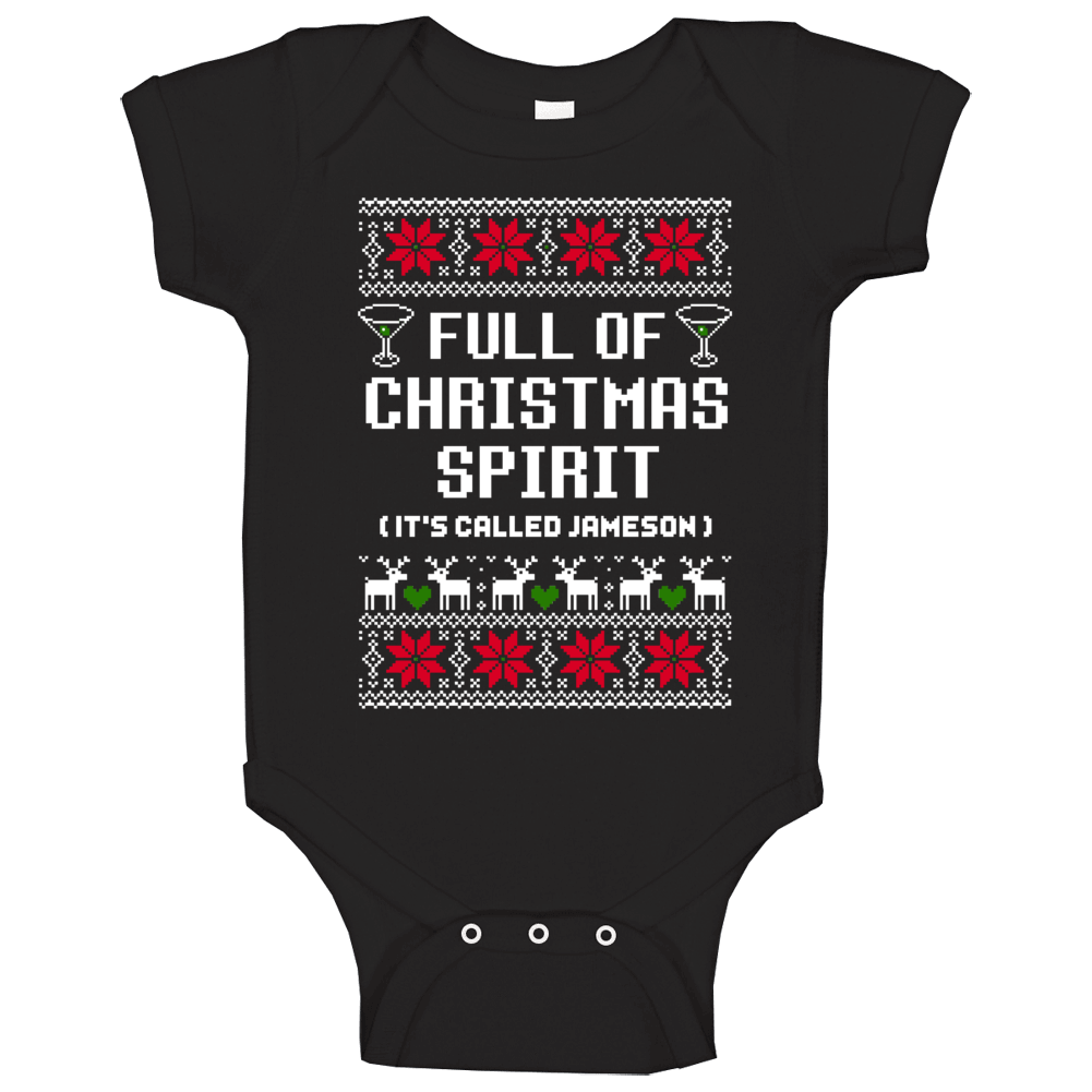 Full Of Christmas Spirit Jameson Ugly Sweater Funny Holiday Gift Baby One Piece