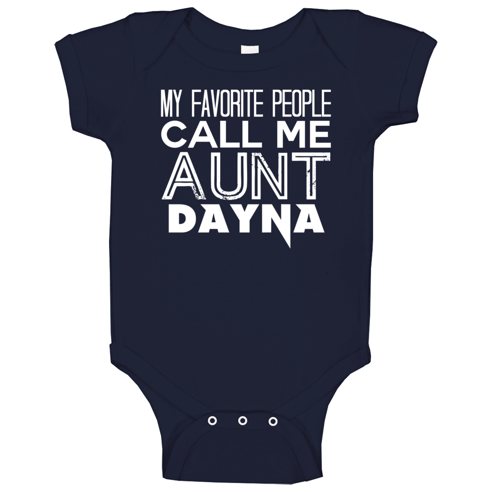 Favorite Aunt Dayna Trendy Cool Name Baby One Piece
