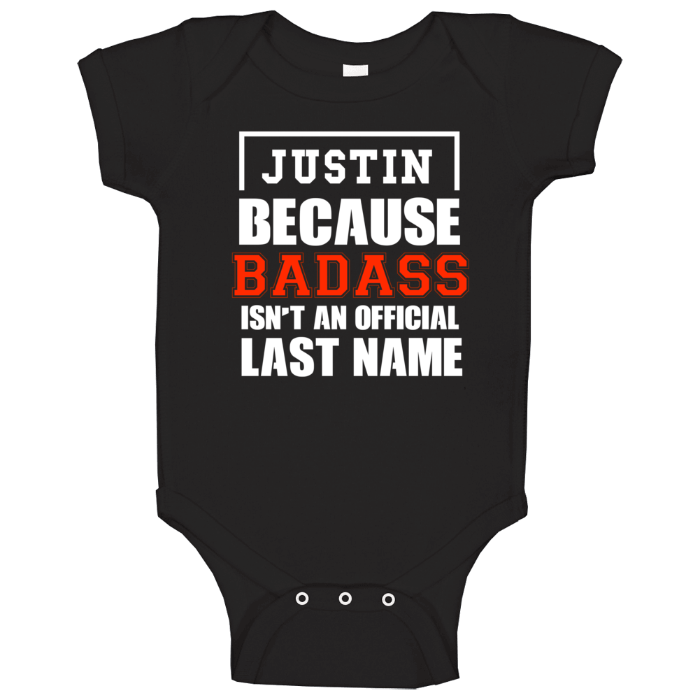 Justin Because Badass Is Not An Official Last Name Baby One Piece