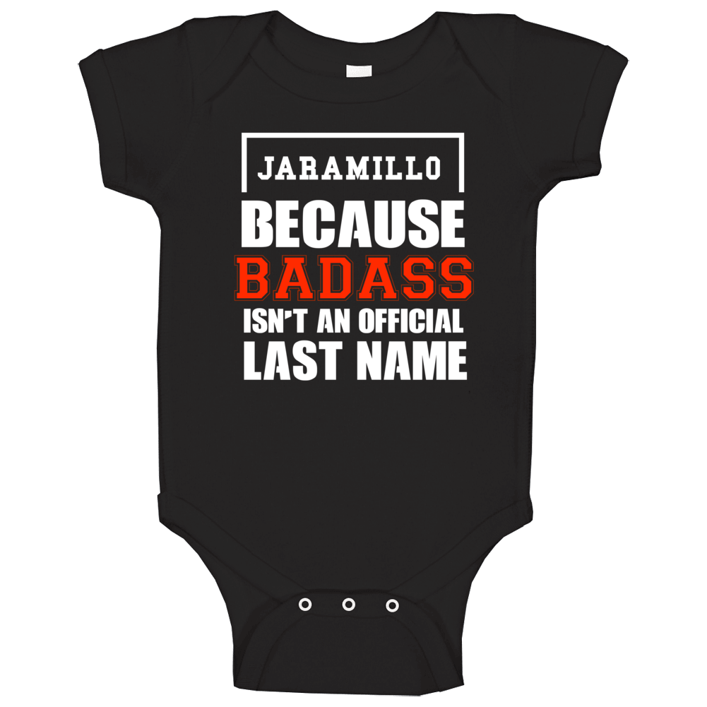 Jaramillo Because Badass Is Not An Official Last Name Baby One Piece