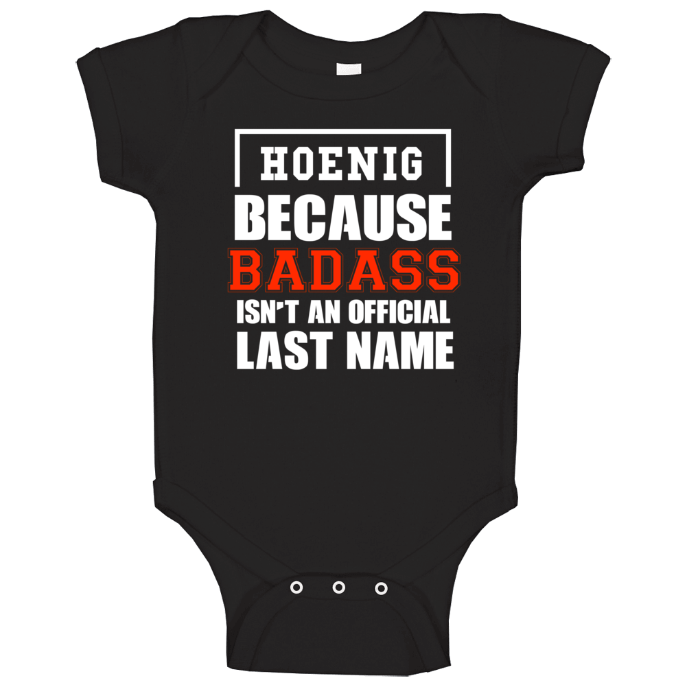 Hoenig Because Badass Is Not An Official Last Name Baby One Piece