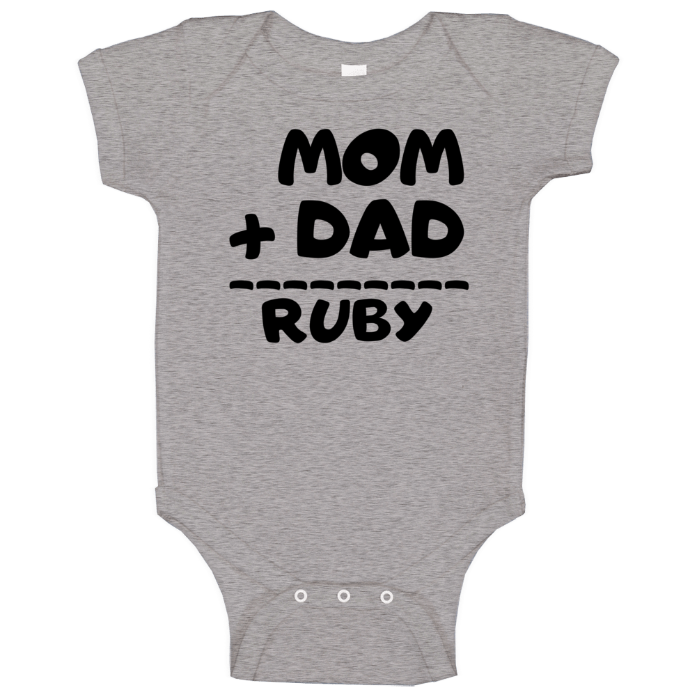 Mom Plus Dad Equals Ruby Baby One Piece