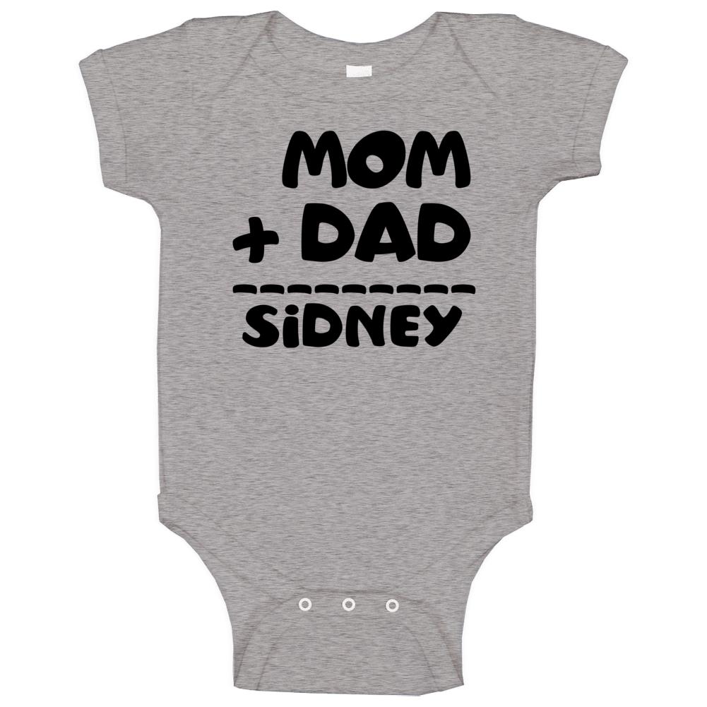 Mom Plus Dad Equals Sidney Baby One Piece