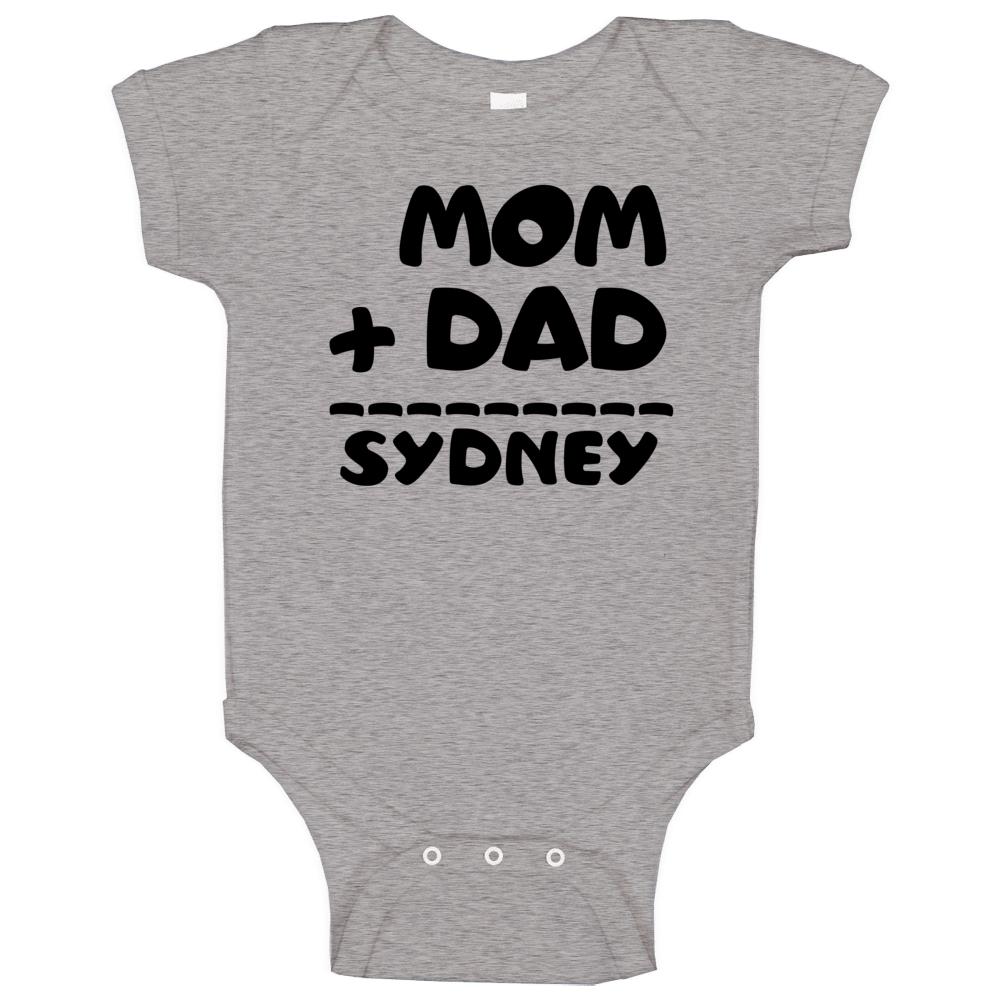Mom Plus Dad Equals Sydney Baby One Piece