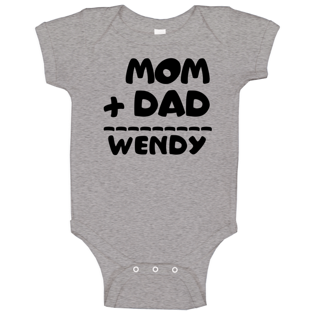 Mom Plus Dad Equals Wendy Baby One Piece