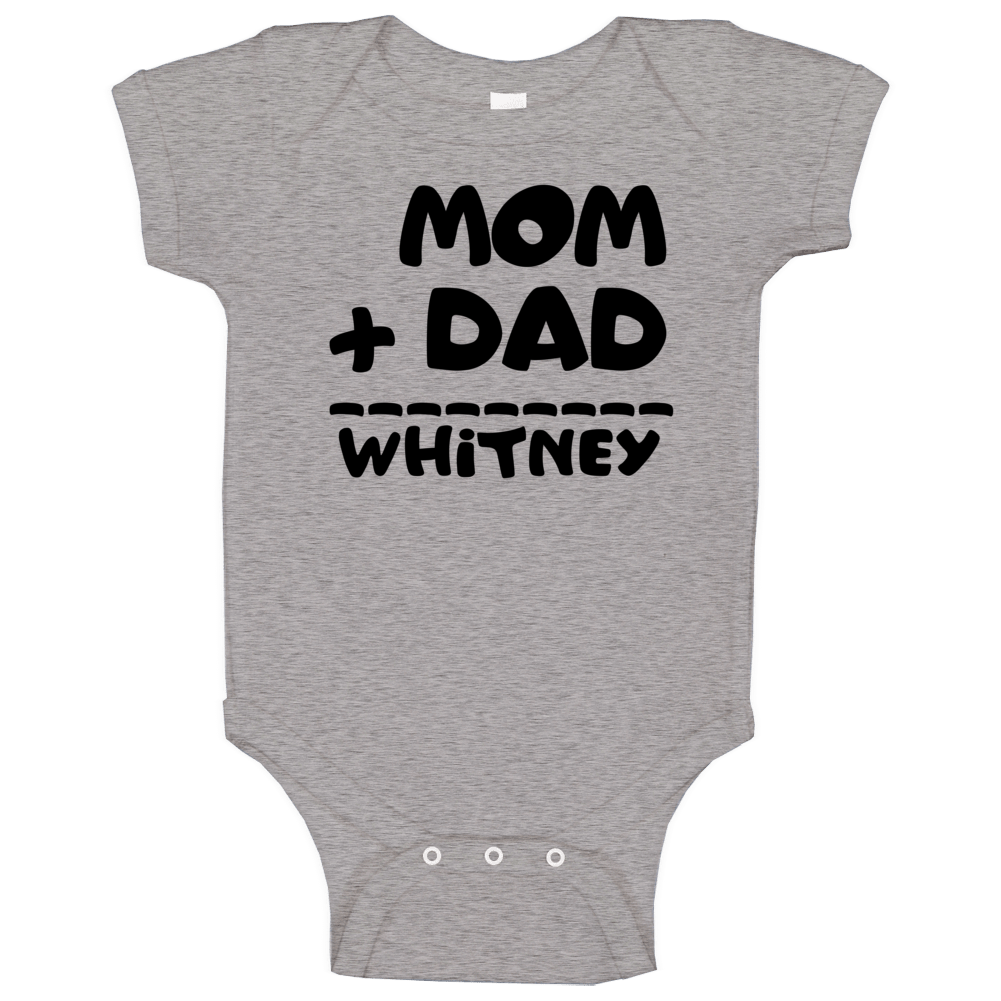 Mom Plus Dad Equals Whitney Baby One Piece