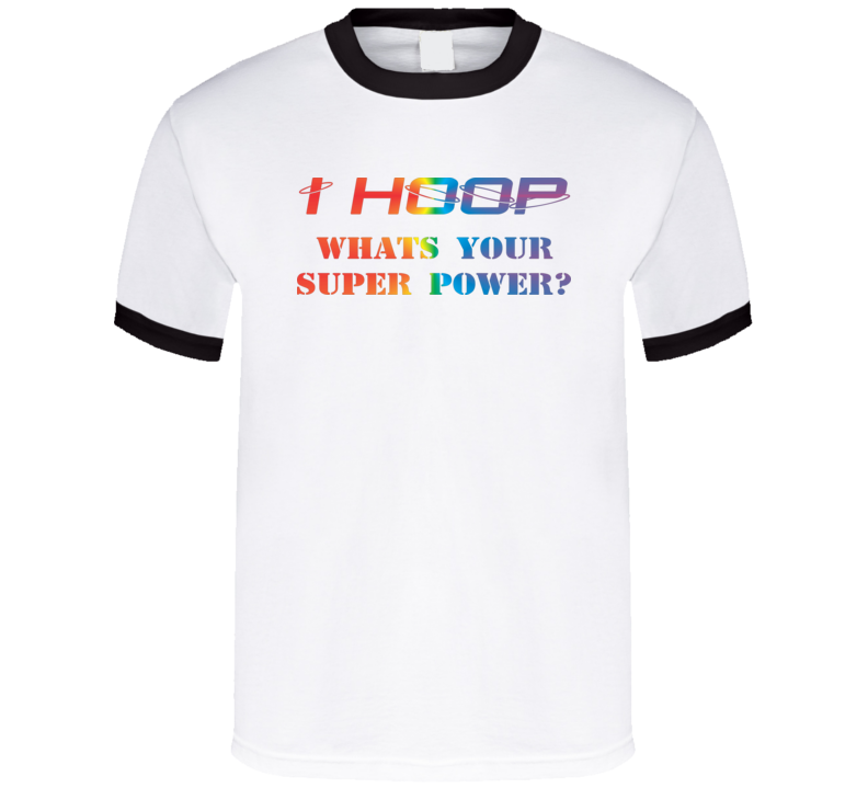 Mens - Hula Hoop Dance - Hooper - i hoop - super power T Shirt