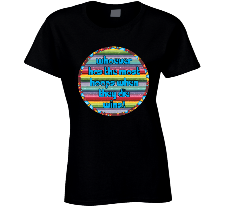 Most Hoops Wins - Hula Hoop Dance Shirt - Funny