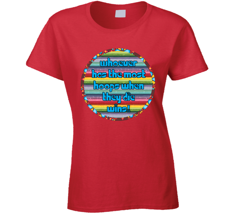Most Hoops Wins - Hula Hoop Dance - Funny Shirt