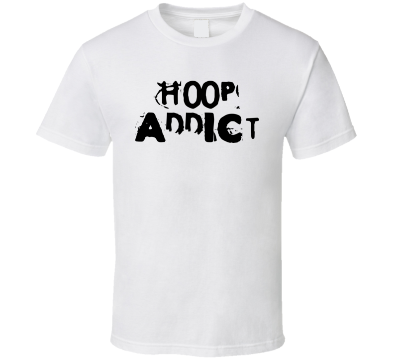 Unisex - Hoop Addict T Shirt