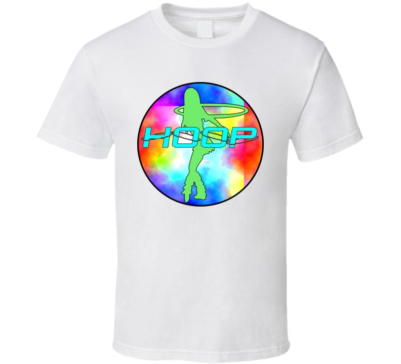 Hula Hoop Dance - Hoop Tie Dye T Shirt