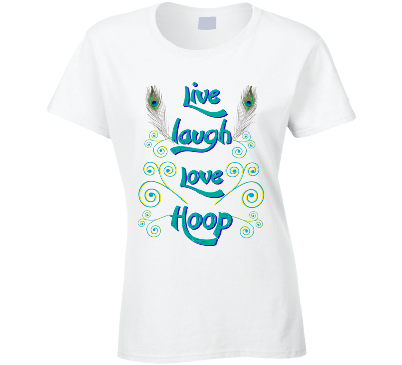 Womans - Live Laugh Love Hoop T Shirt