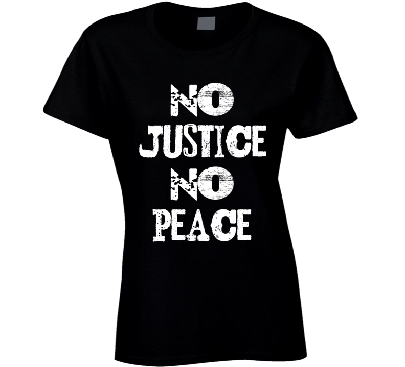 No Justice No Peace - Black Lives Matter Fitted Womans Shirt