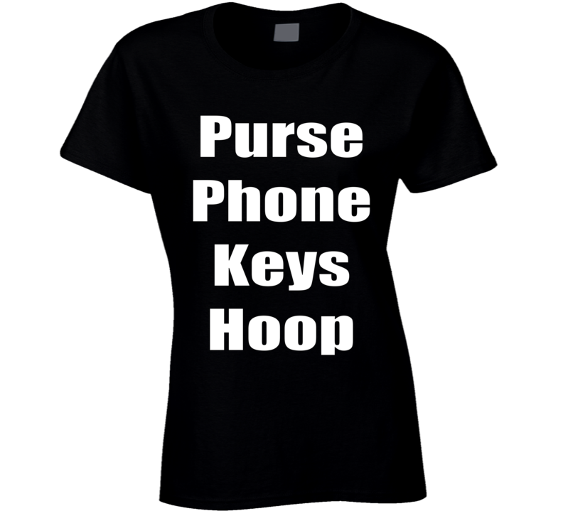 Purse Phone Keys Hoop T Shirt