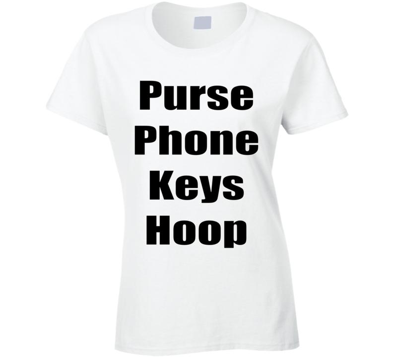 Purse Phone Keys Hoop - Hula Hoop Dance T Shirt