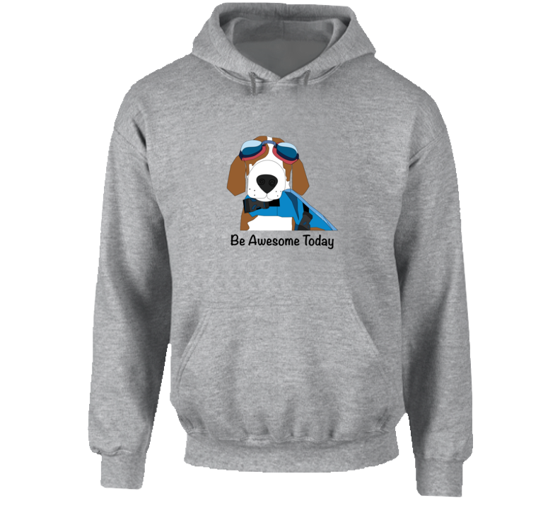 Be Awesome Today  0702 Hoodie