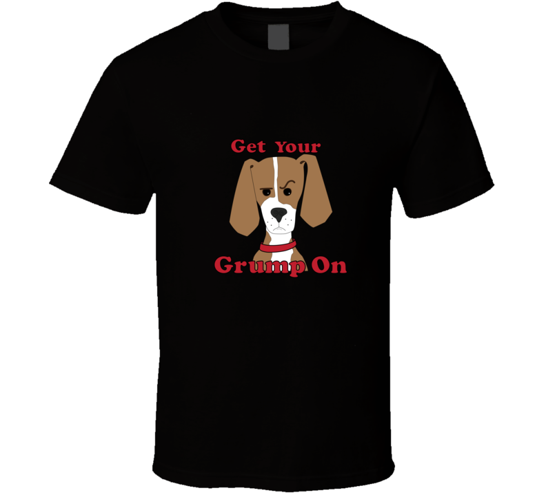 Get Your Grump On. Classic Black 0702 T Shirt