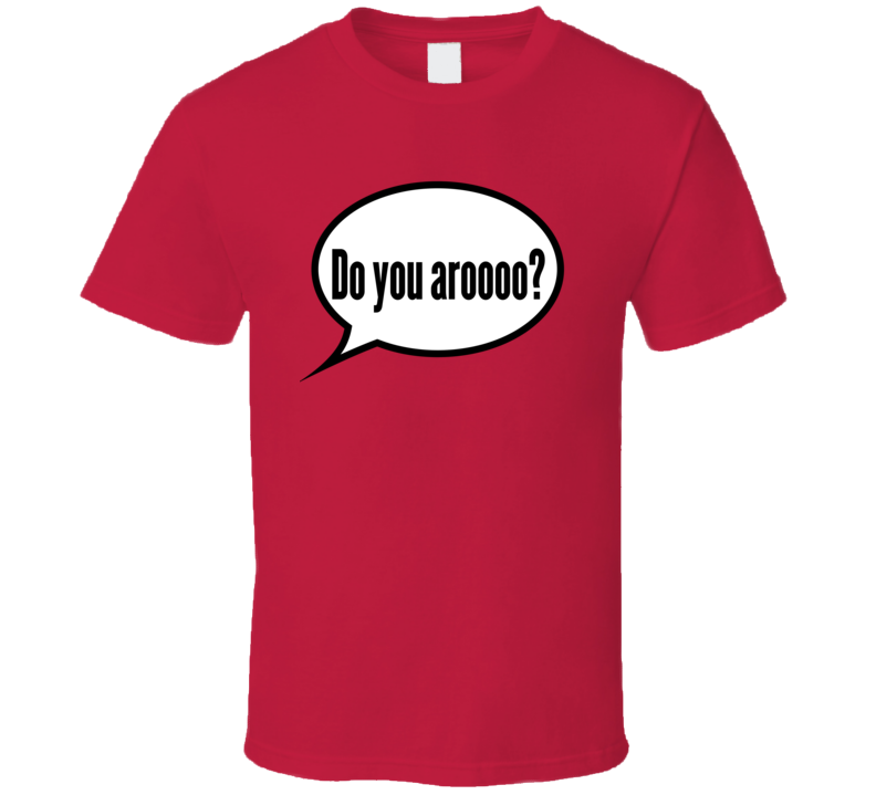 Do You Aroo, Classic Red 0713 T Shirt
