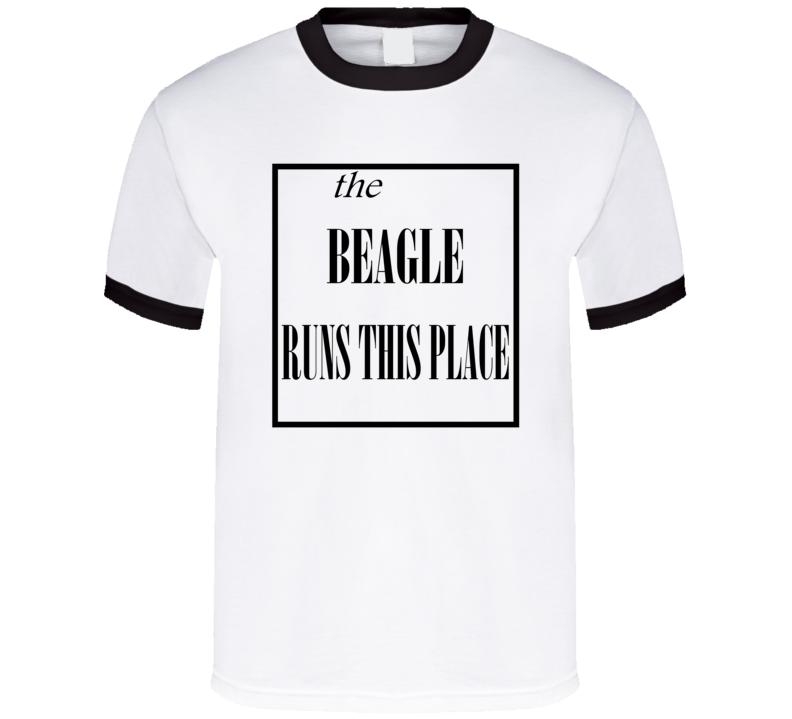 Beagle Runs This Place T Shirt