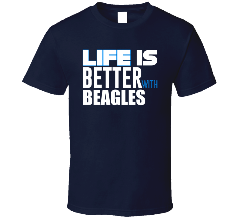 Life Is Better With Beagles Classic 2007 T Shirt