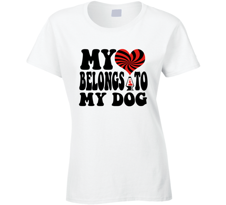 Heart Belongs  Dog Ladies T Shirt 0720