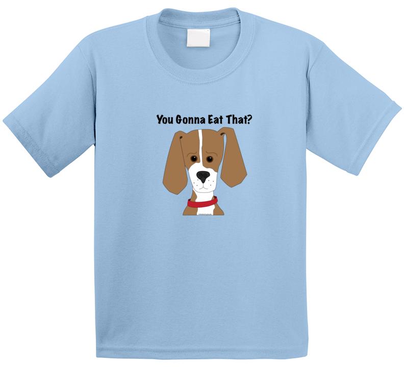 You Gonna Eat That (kids Size)  Ltblu1019 T Shirt