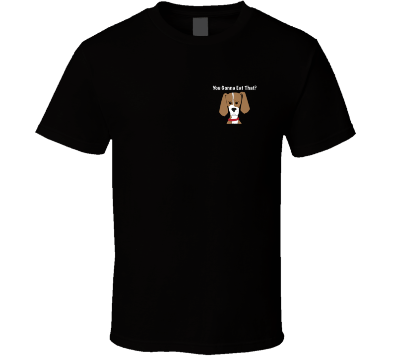 Gonna Eat That (mini Blk 1019) T Shirt