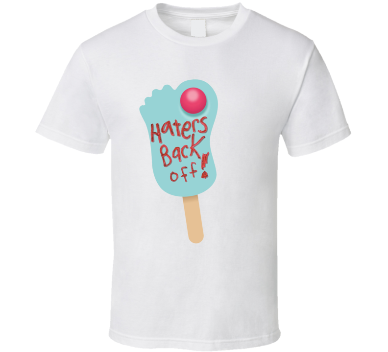 Haters Back Off Popsicle Netflix Original Fan T Shirt